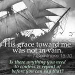 His grace toward me was not in vain